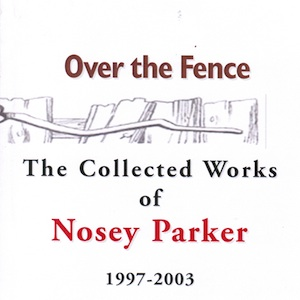 Image of Over the Fence: The Collected Works of Nosey Parker